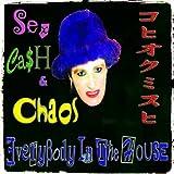 Sex Cash & Choas