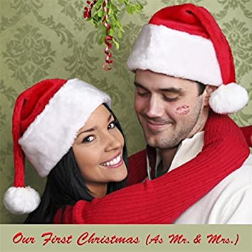 Our First Christmas (As Mr. and Mrs.) [feat. Pete Lundblad]