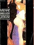 Vienne 1880-1938 L'apocalypse joyeuse