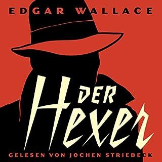 Der Hexer                   Autor:                                                                                                                                 Edgar Wallace                               Sprecher:                                                                                                                                 Jochen Striebeck                      Spieldauer: 2 Std. und 37 Min.     24 Bewertungen     Gesamt 4,3