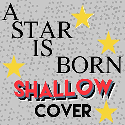 Shallow (A Star Is Born) (Cover of Lady Gaga & Bradley Cooper)