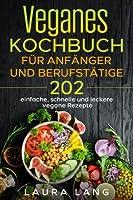 Veganes Kochbuch für Anfänger und