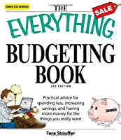 The Everything Budgeting Book: Practical advice for spending less, increasing savings, and having more money for the things you really want (Everything®)