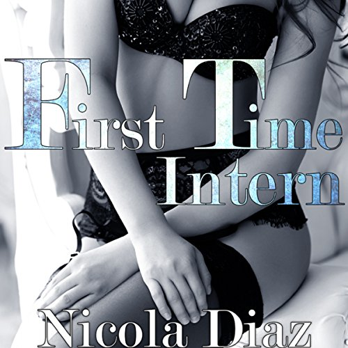 First Time Intern! audiobook cover art