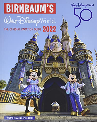 Birnbaum's 2022 Walt Disney World: The Official Vacation Guide (Birnbaum Guides)