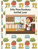 Il Mio Primo Ricettario: Kid Chef Junior - Edizione per Ragazzi. Ricettario da scrivere personalizzabile. Quaderno per ricette da scrivere. Libro per ricette da scrivere. Taccuino ricette.