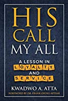 His Call My All: A Lesson in Loyalty and Service