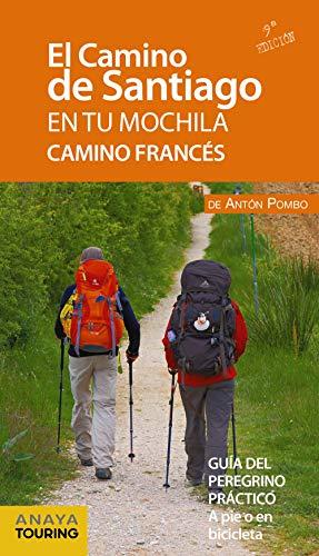 El Camino de Santiago en tu mochila. Camino Francés
