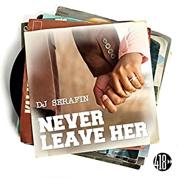 Never Leave Her