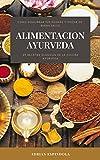 ALIMENTACION AYURVEDA: 29 recetas clásicas de la cocina ayurveda