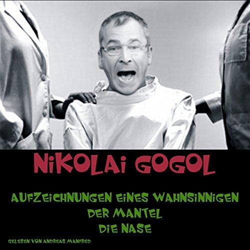 Couverture de Aufzeichnungen eines Wahnsinnigen / Der Mantel / Die Nase