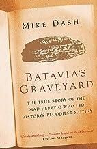Batavia's Graveyard by Dash, Mike (2003) Paperback