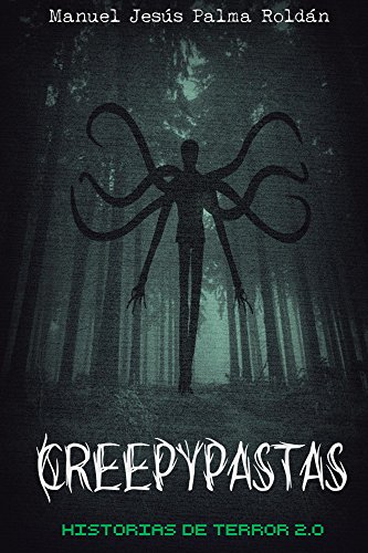 Portada del libro Creepypastas: historias de terror 2.0 de Manuel Palma Roldan
