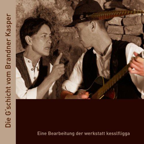 Die Gschicht vom Brandner Kasper                   By:                                                                                                                                 Franz von Kobell                               Narrated by:                                                                                                                                 div.                      Length: 55 mins     Not rated yet     Overall 0.0