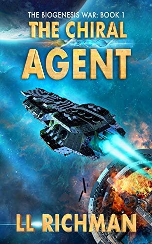 The Biogenesis War Book 1 The Chiral Agent by LL Richman