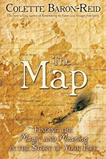 The Map: Finding the Magic and Meaning in the Story of Your Life by Colette Baron-Reid(2011-01-15)