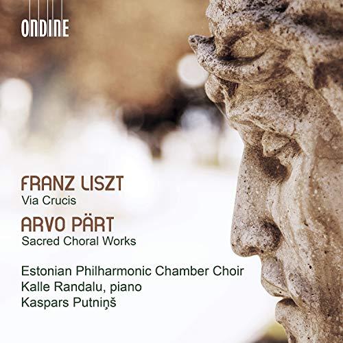 Liszt: Via crucis, S. 53 - Pärt: Sacred Choral Works