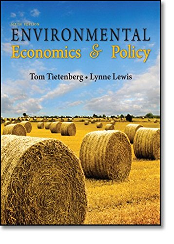Compare Textbook Prices for Environmental Economics & Policy 6 Edition ISBN 9780321599490 by Tietenberg, Tom,Lewis, Lynne