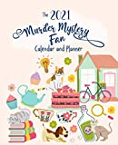 The 2021 Murder Mystery Fan Calendar and Planner: Daily + Weekly Agenda   Time-Blocking Hourly Layout   Monthly Planning Pages   Specifically designed for mystery lovers with weekly book journal pages