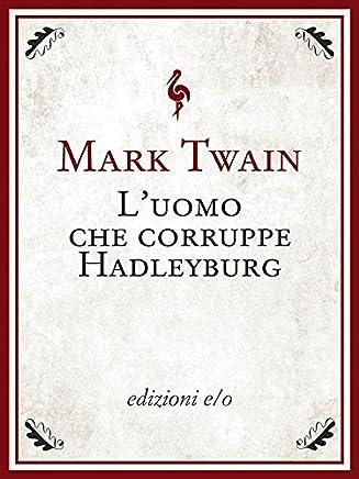 Luomo che corruppe Hadleyburg (Tascabili e/o Vol. 28)