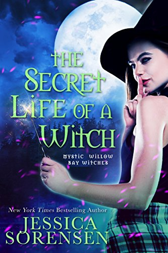Ebook The Secret Life Of A Witch Mystic Willow Bay Witches 1 By Jessica Sorensen