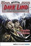 Marc Freund: Dark Land - Folge 23: Dunkle Vorzeichen