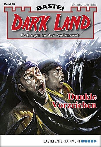 Dark Land - Folge 023: Dunkle Vorzeichen (Anderswelt John Sinclair Spin-off 23) (German Edition)