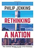 Rethinking a Nation: The United States in the 21st Century