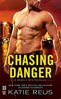 Chasing Danger (A Deadly Ops Novel) by [Katie Reus]