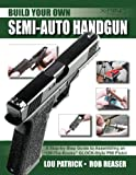 Build Your Own Semi-Auto Handgun: A Step-by-Step Guide to Assembling an Off-the-Books GLOCK-Style P80 Pistol