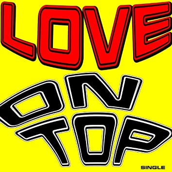 Love On Top (You Put My Love On Top) (Single Version)