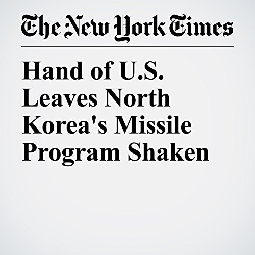Hand of U.S. Leaves North Korea's Missile Program Shaken audiobook cover art