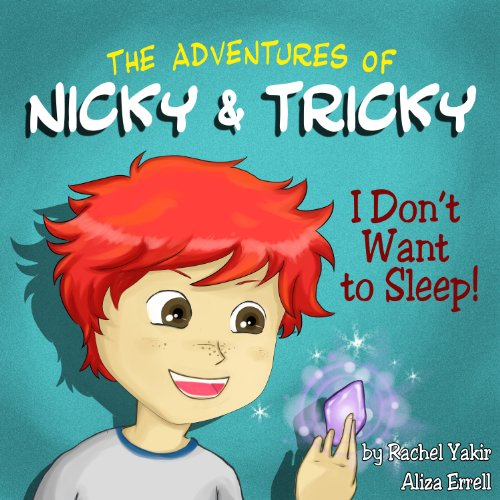 Children's Book> Nicky and Tricky - I Don't Want to Sleep (Fun Educational Children Books Collection Book 1) (English Edition)