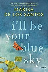 Spring Book 5: I'll Be Your Blue Sky, by Marisa de los Santos