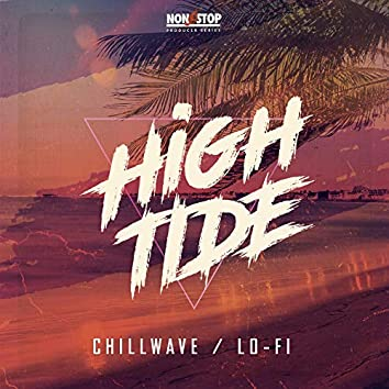 High Tide: Chillwave Lo-Fi