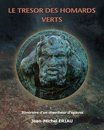 LE TRESOR DES HOMARDS VERTS: l'aventure d'un chercheur d'épaves archéologiques