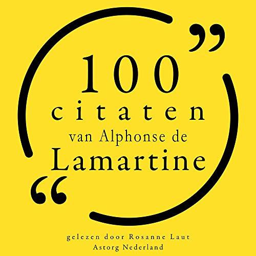 Couverture de 100 citaten van Alphonse de Lamartine