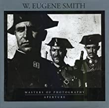 W. Eugene Smith: Masters of Photography (Aperture Masters of Photography)