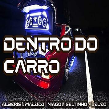 Dentro do Carro (feat. Mc Alberis e Maluco & Mc Leleo)