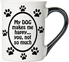 Cottage Creek Dog Mug Large 18 Ounce Ceramic My Dog Makes Me Happy. You; Not So Much Coffee Mug/Dog Gifts Dog Gifts for Women [White]
