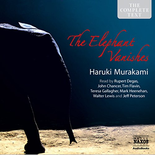 The Elephant Vanishes: Stories                   By:                                                                                                                                 Haruki Murakami                               Narrated by:                                                                                                                                 John Chancer                      Length: 10 hrs and 31 mins     61 ratings     Overall 4.0