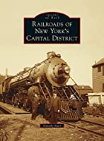 Railroads of New York's Capital District (Images of Rail)