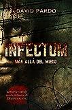 INFECTUM (Edición completa): (El survival horror con más de 100000 descargas desde su publicación)