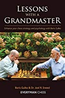 Lessons With a Grandmaster: Enhance Your Chess Strategy and Psychology With Boris Gulko (Everyman Chess)