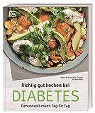 Richtig gut kochen bei Diabetes: Genussvoll essen Tag für Tag