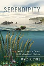 Serendipity: An Ecologist's Quest to Understand Nature (Organisms and Environments)