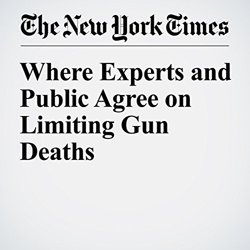 Where Experts and Public Agree on Limiting Gun Deaths copertina