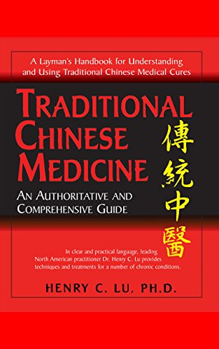 Traditional Chinese Medicine: An Authoritative and Comprehensive Guide