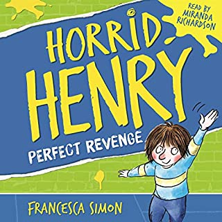 Horrid Henry's Revenge                   By:                                                                                                                                 Francesca Simon                               Narrated by:                                                                                                                                 Miranda Richardson                      Length: 57 mins     14 ratings     Overall 4.4