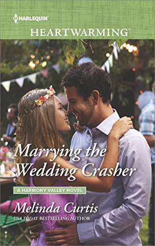 Marrying the Wedding Crasher: A Clean Romance (A Harmony Valley Novel Book 11)